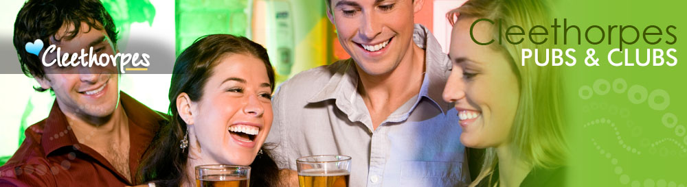 Cleethorpes Pubs and CLubs - Nights out in Cleethorpes Lincolnshire